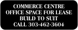 Commerce Centre Office Space for Lease Build to Suit