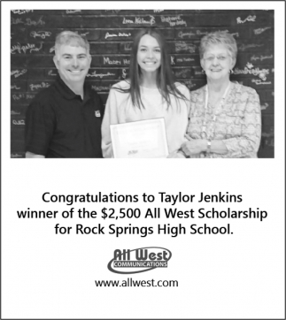 Cngratulations to Taylor Jenkins winner of the $2,500 All West Scholarship for Rock Springs High School