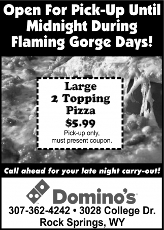 Open for Pick-Up Until Midnight During Flaming Gorge Days!, Domino\'s ...