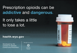 Prescription Opioids can be Addictive and Dangerous