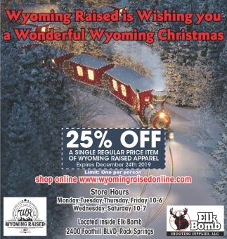 Wyoming Raised is Wishing You a Wonderful Wyoming Christmas