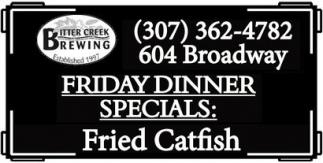 Friday Dinner Special